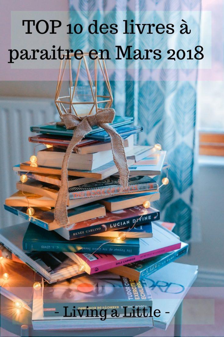 TOP 10 des livres à paraitre en Mars 2018