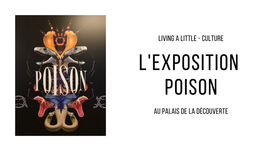 l'exposition poison au palais de la découverte