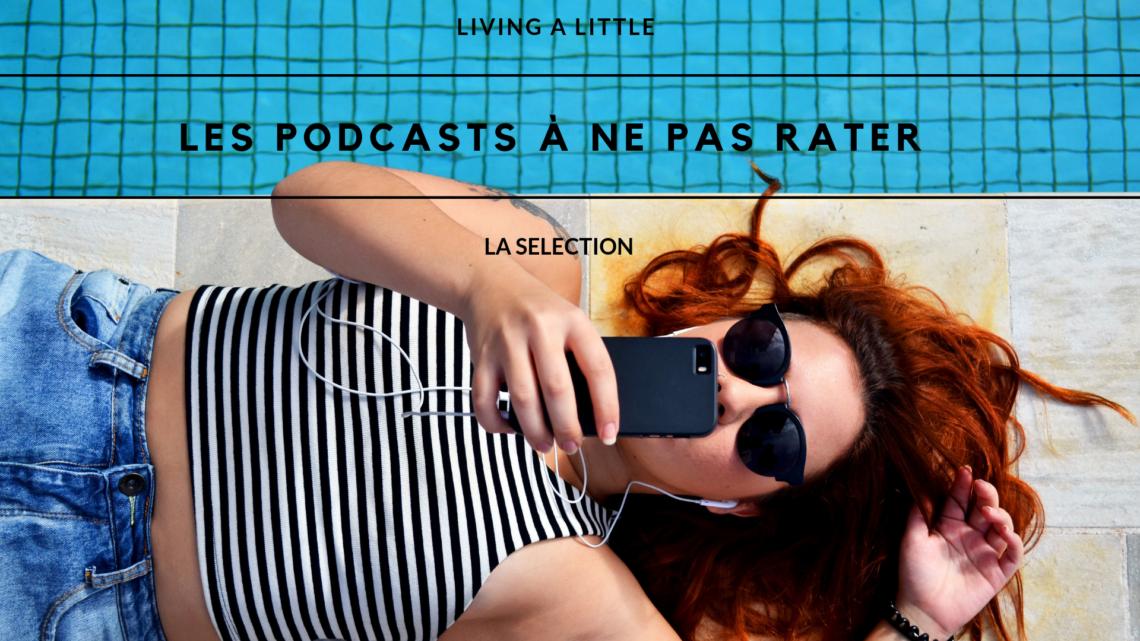 podcasts à ne pas rater