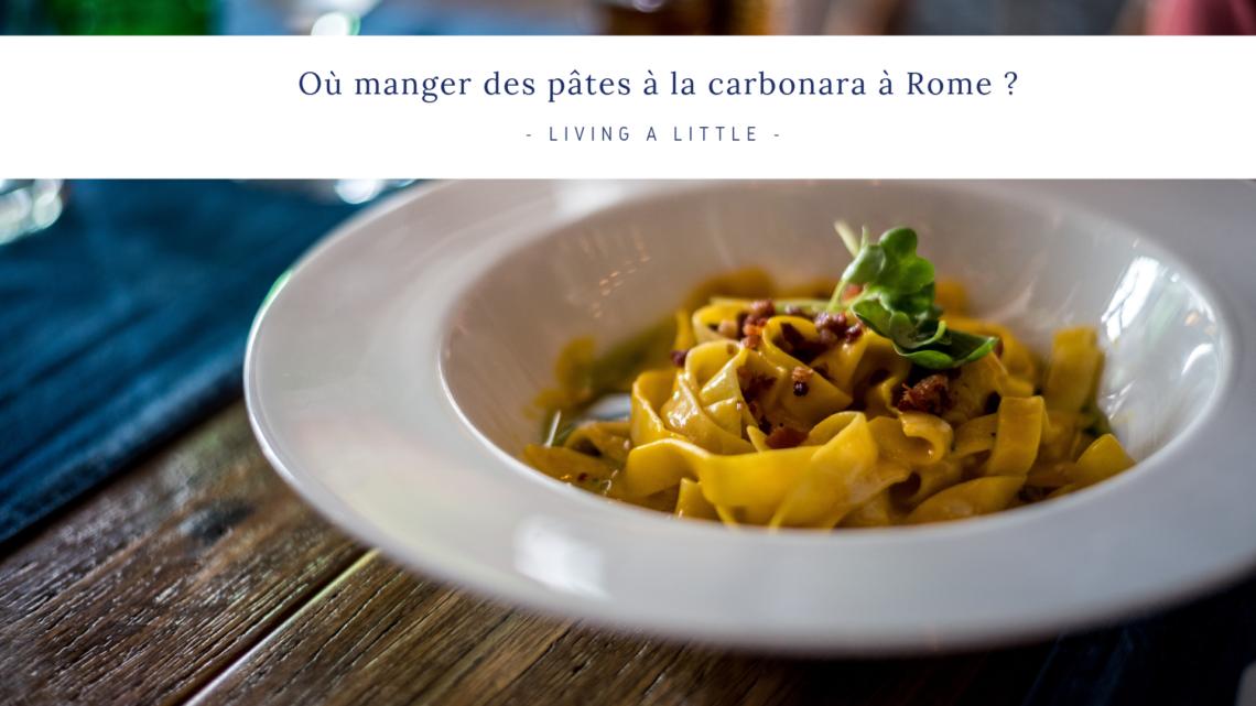 Où manger des pâtes à la carbonara à Rome ?