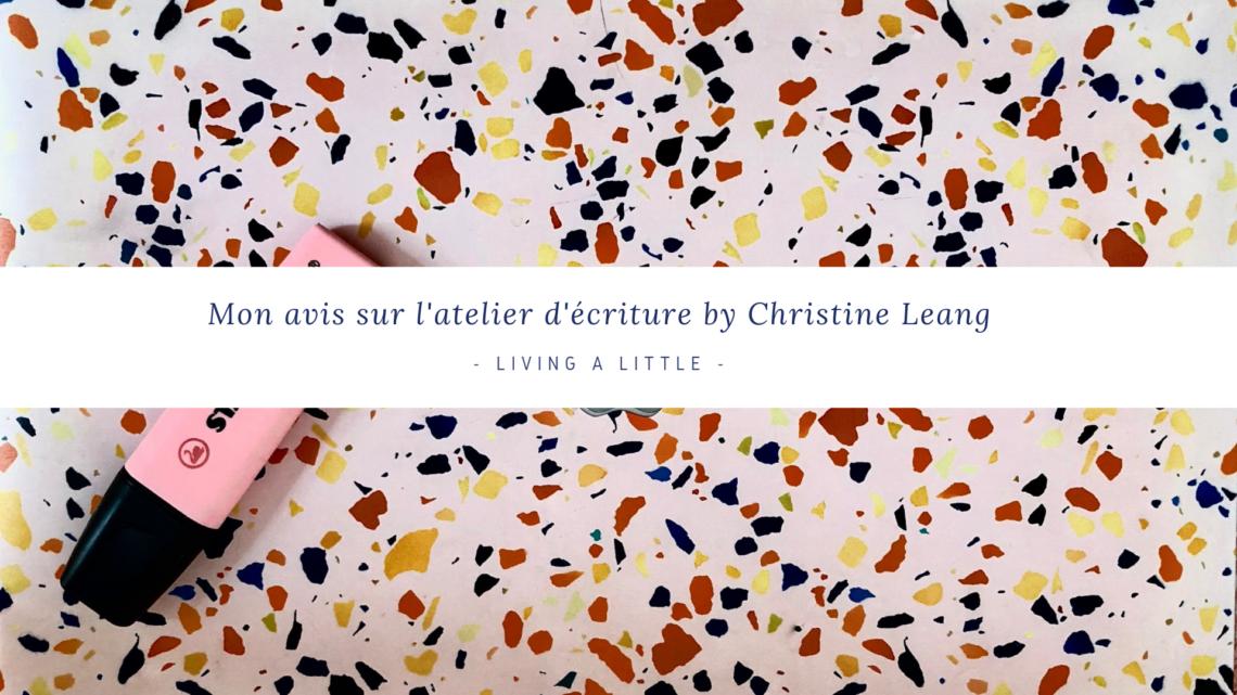 Mon avis sur l'atelier d'écriture by Christine Leang