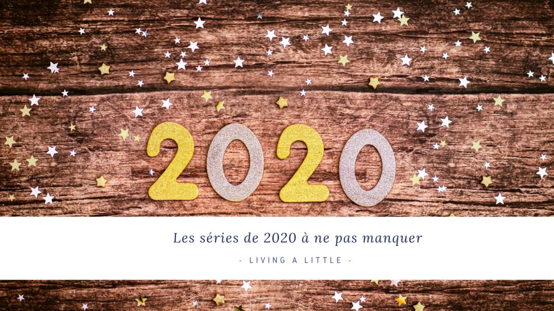 Les séries de 2020 à ne pas manquer