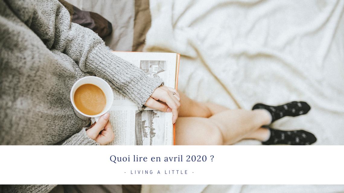 Quoi lire en avril 2020 ?